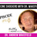 6: Vaccine Shockers with Dr. Wakefield