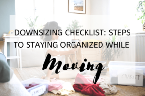Downsizing Checklist Steps to Staying Organized While Moving
